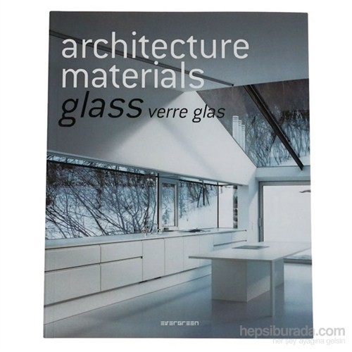 Architecture Materials: Glass Verre Glas