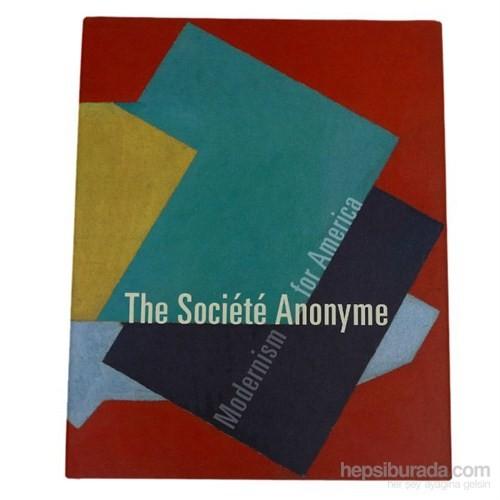 The Societe Anonyme: Modernism For America-Jennifer R Gross