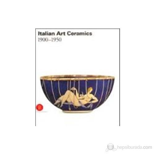 Italian Art Ceramics: 1900–1950 (Ciltli)