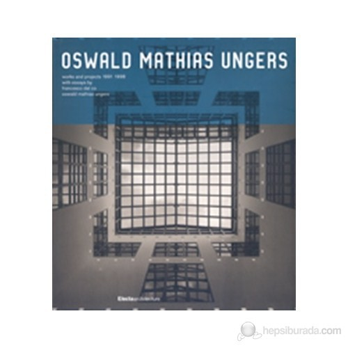 Oswald Mathias Ungers: Works And Projects, 1991–1998-Oswald Mathias Ungers