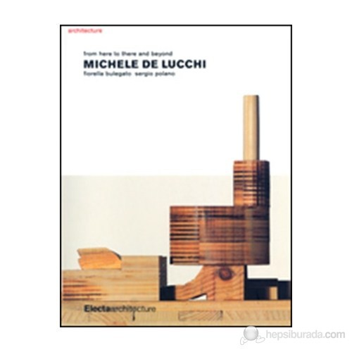 Michele De Lucchi: From Here To There And Beyond-Sergio Polano