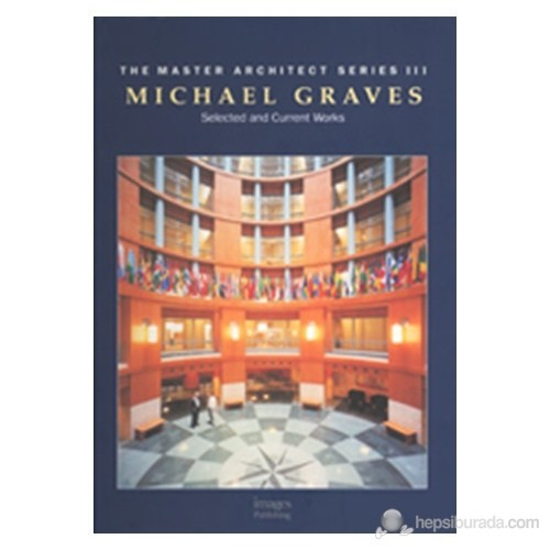 Michael Graves: Selected And Current Works
