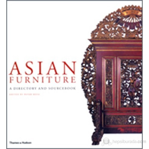 Asian Furniture: A Directory And Sourcebook-Peter Moss