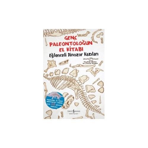 Genç Paleontoloğun El Kitabı: Eğlenceli Dinozor Kazıları