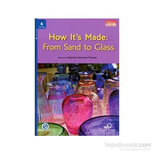 How It'S Made: From Sand To Glass +Downloadable Audio (Compass Readers 6) B1-Stephanie Alexander Thacker
