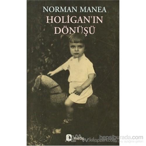 Holigan'In Dönüşü-Norman Manea