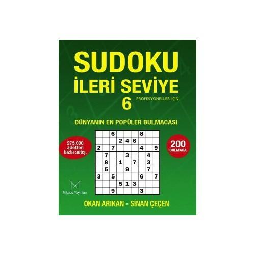 Sudoku İleri Seviye 6 - Profesyoneller İçin (Dünyanın En Popüler Bulmacası)