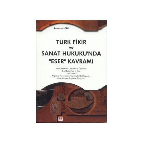 """Türk Fikir Ve Sanat Hukuku'nda """"Eser"""" Karamı"""