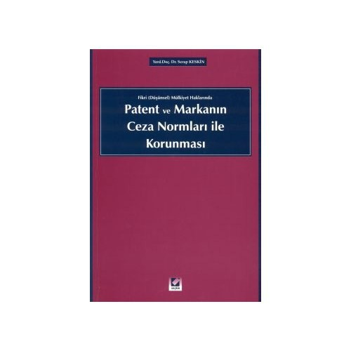 Patent Ve Markanın Ceza Normları İle Korunması