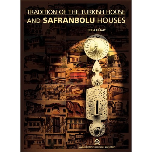 Safranbolu Houses - Tradition Of The Turkish House And
