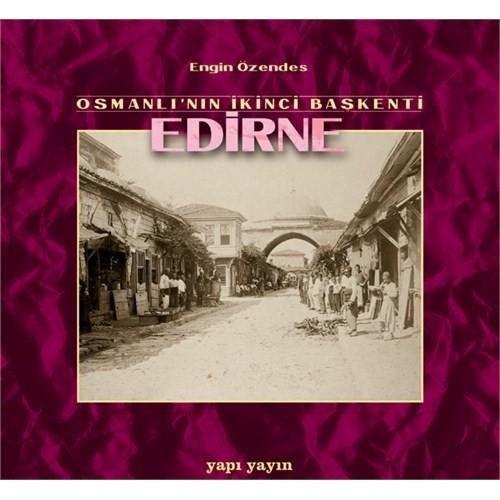 Osmanlı'nın İkinci Başkenti Edirne