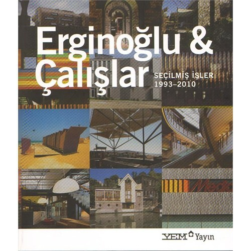 Erginoğlu & Çalışlar / Seçilmiş İşler 1993–2010