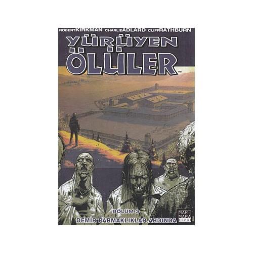 Yürüyen Ölüler Bölüm 3: Demir Parmaklıklar Ardında-Robert Kirkman