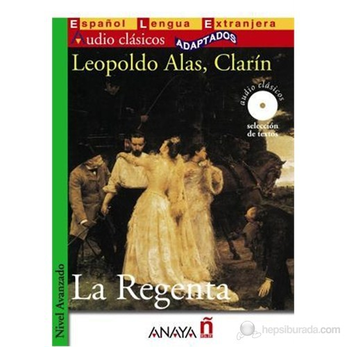 La Regenta +CD (Audio clásicos- Nivel Avanzado) İspanyolca Okuma Kitabı