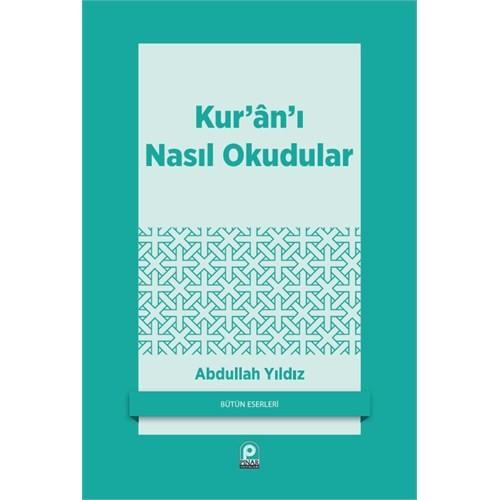 Kur''an''ı Nasıl Okudular?