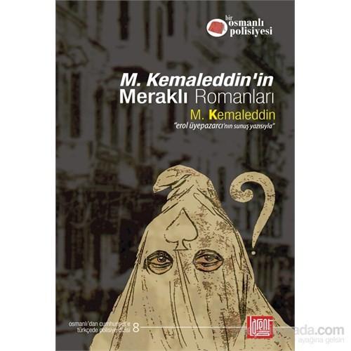 M. Kemaleddin'in Meraklı Romanları