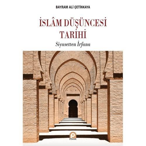 İslam Düşüncesi Tarihi: Siyasetten İrfana