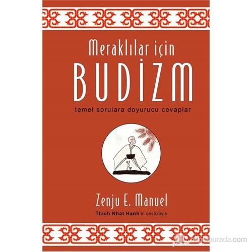 Meraklılar İçin Budizm - Temel Sorulara Doyurucu Cevaplar