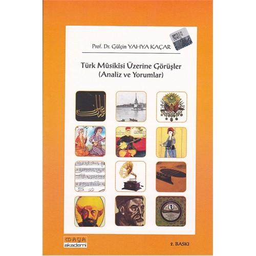Türk Musikisi Üzerine Görüşler - (Analizler ve Yorumlar)