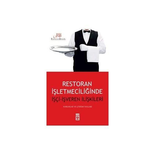 Restoran İşletmeciliğinde İşçi - İşveren İlişkileri-Ramazan Bingöl