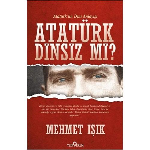 Atatürk Dinsiz mi? (Yediveren)