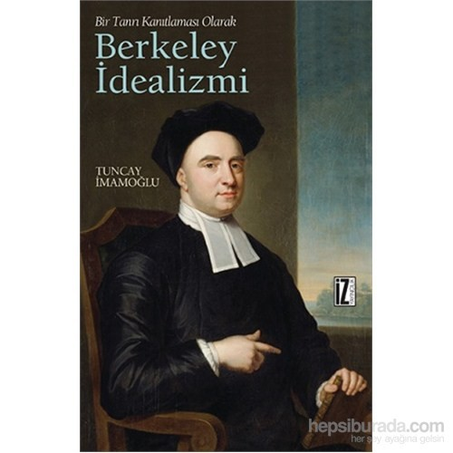 Bir Tanrı Kanıtlaması Olarak Berkeley İdealizmi