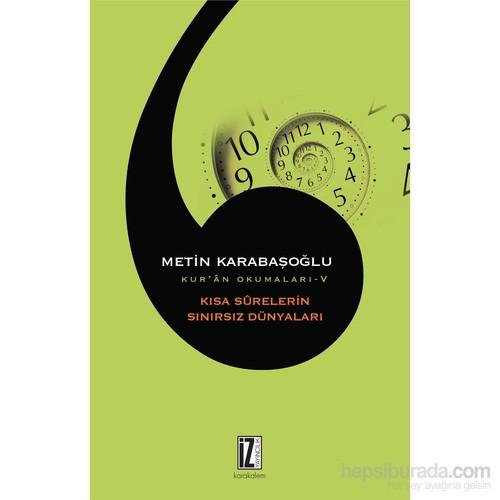 Kısa Surelerin Sınırsız Dünyaları-Metin Karabaşoğlu