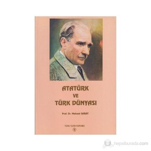 Atatürk Ve Türk Dünyası - Mehmet Saray