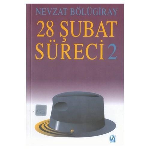 28 ŞUBAT SÜRECİ - 2