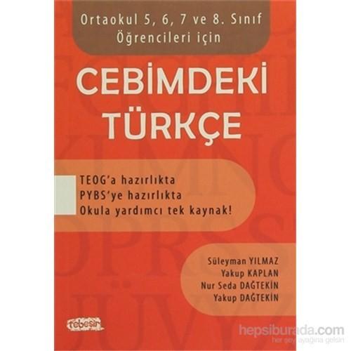 Cebimdeki Türkçe Ortaokul 5, 6, 7 Ve 8. Sınıf Öğrencileri İçin - Yakup Dağtekin