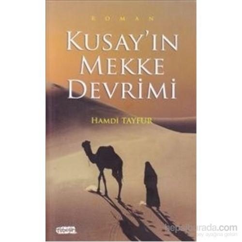 Kusay' In Mekke Devrimi-Hamdi Tayfur