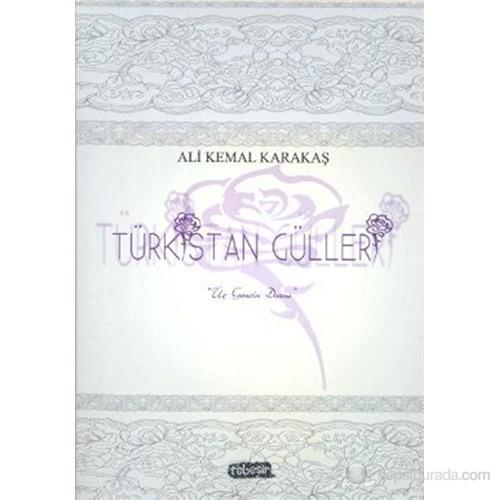Türkistan Gülleri (Üç Gencin Dramı)