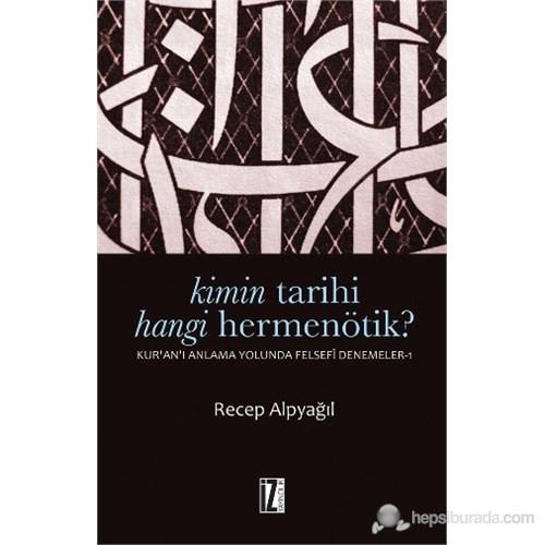 Kimin Tarihi, Hangi Hermenötik? - (Kur'An'I Anlama Yolunda Felsefi Denemeler 1)-Recep Alpyağıl