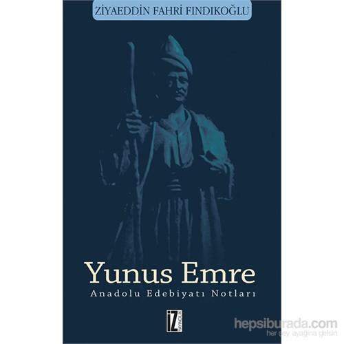 Anadolu Edebiyatı Notları - Ziyaeddin Fahri Fındıkoğu