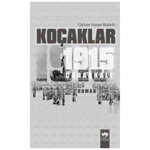 Koçaklar 1915 - Çanakkale-Oyhan Hasan Bıldırki