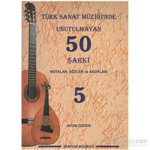 Türk Sanat Müziğinde Unutulmayan 50 Şarkı Notalar, Sözler ve Akorlar 5