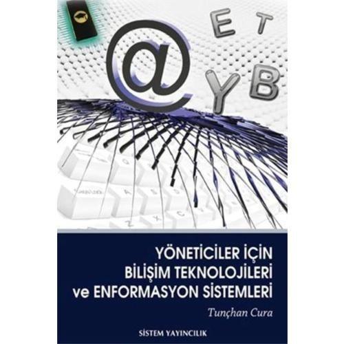 Yöneticiler İçin Bilişim Teknolojileri Ve Enformasyon Sistemleri