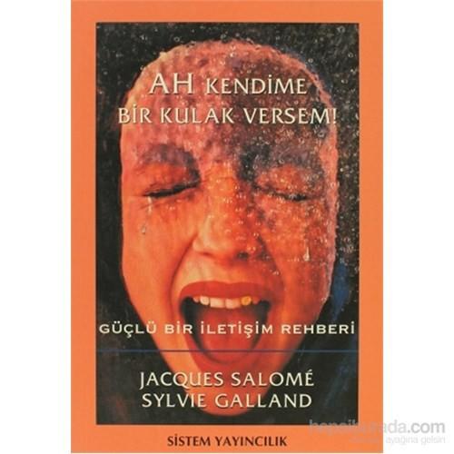 Ah Kendime Bir Kulak Versem!-Sylvie Galland