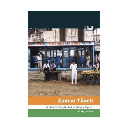Zaman Tüneli - (Hindistan'da Gençlik, Sınıf ve Bekleme Siyaseti)