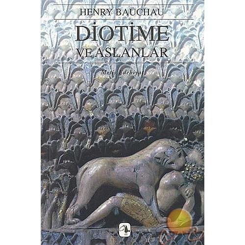 Diotime Ve Aslanlar ( Diotime Et Les Lıons )