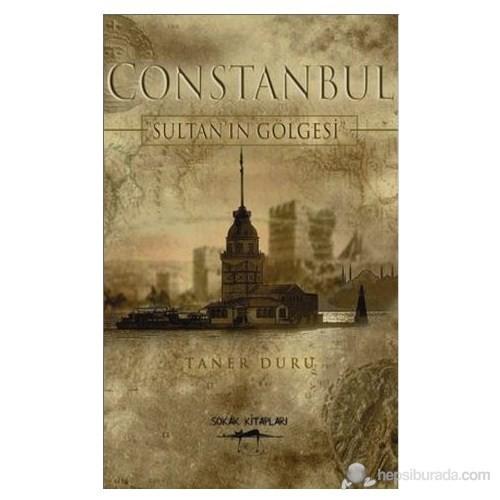 Constanbul - Sultan'ın Gölgesi