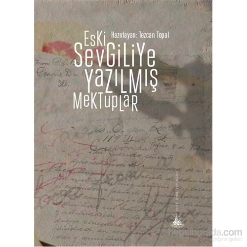 Eski Sevgiliye Yazılmış Mektuplar-Tezcan Topal