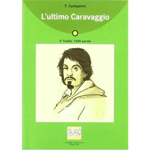 L'ultimo Caravaggio +CD (İtalyanca Okuma Kitabı Orta-alt Seviye) A2