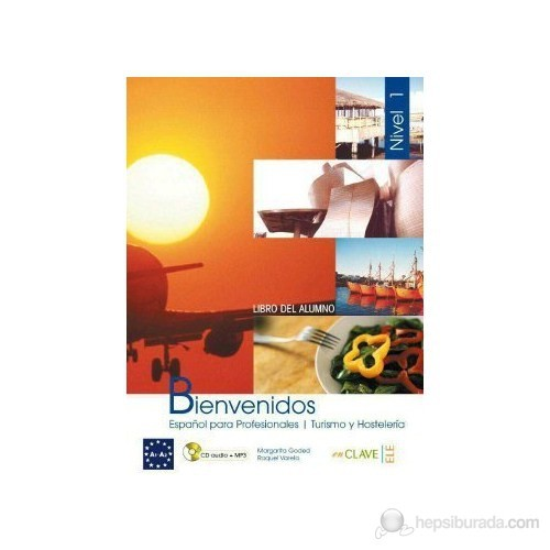 Bienvenidos 1 Libro alumno (Ders Kitabı +Audio descargable) İspanyolca - Turizm ve Otelcilik
