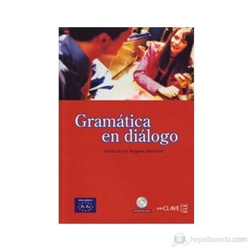 Gramatica En Dialogo A1-A2+Cd (İspanyolca Temel Seviye Gramer)-Maria De Los Angeles Palomino