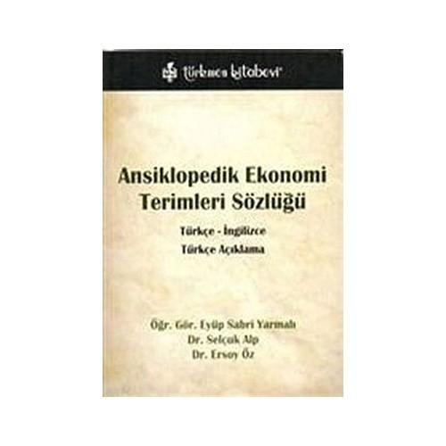 Ansiklopedik Ekonomi Terimleri Sözlüğü / Türkçe - İngilizce