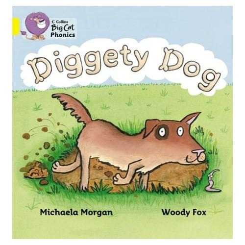 Diggety Dog (Big Cat Phonics-3 Yellow)