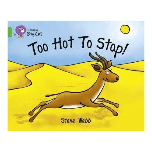 Too Hot To Stop (Big Cat-5 Green)