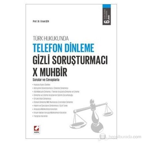 Telefon Dinleme – Gizli Soruşturmacı – X Muhbir Sorular ve Cevaplarla