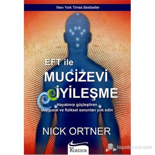 EFT ile Mucizevi İyileşme - Nick Ortner